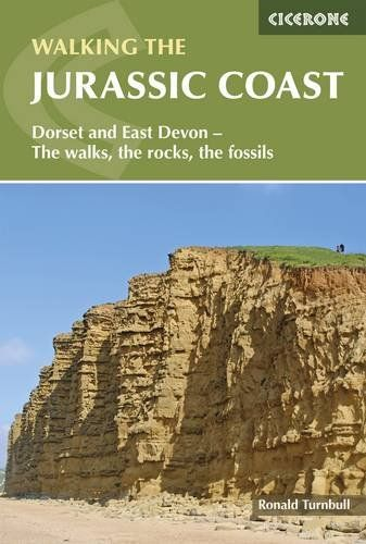 Walking the Jurassic Coast: Dorset and East Devon - The Walks, the Rocks, the Fossils (Cicerone Walk