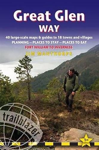 Great Glen Way: 40 Large-Scale Maps & Guides to 18 Towns and Villages - Planning, Places to Stay, Pl
