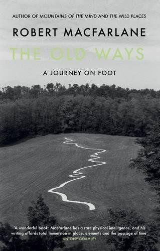 Old Ways: A Journey on Foot