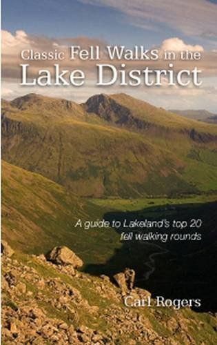 Classic Fell Walks in the Lake District: A Guide to Lakeland's Finest Fell Walking Rounds