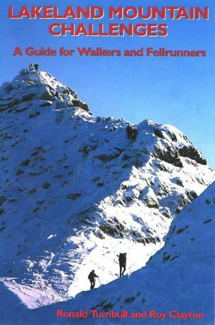 Lakeland Mountain Challenges: A Guide for Walkers and Fellrunners: A Guide for Hillwalkers and Fellr