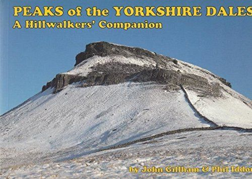 Peaks of the Yorkshire Dales: A Hill Walkers' Companion