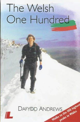 Welsh One Hundred: Walks to the 100 Highest Peaks in Wales
