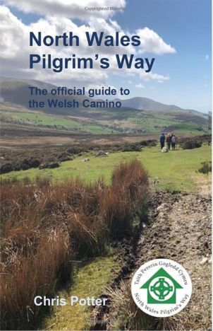 North Wales Pilgrim's Way: The official guide to the Welsh Camino