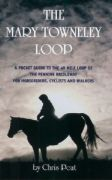 Mary Towneley Loop: A Pocket Guide to the 48 Mile Loop of the Pennine Bridleway for Horseriders, Cyclists and Walkers
