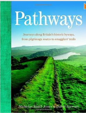 Pathways : journeys along Britain's historic byways, from pilgrimage routes to smugglers' trails